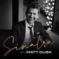 Sinatra with Matt Dusk
