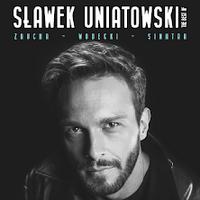 Sławek Uniatowski - The best of Zaucha, Wodecki, Sinatra