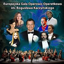 Europejska Gala Operowo-Operetkowa im. Bogusława Kaczyńskiego - Bilety
