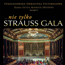 Nie tylko Strauss... Gala KRAKÓW - Bilety