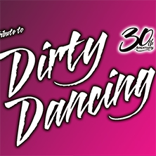 Tribute to DIRTY DANCING - Bilety