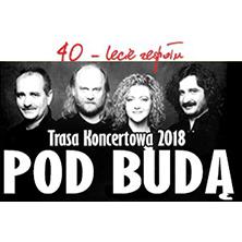 40-lecie Zespołu Pod Budą KRAKÓW - Bilety