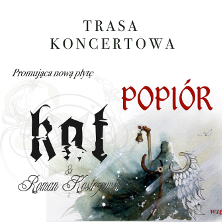 "Koncert Kat & Roman Kostrzewski - Trasa ""Popiór"" @ ul. Narutowicza 2a/1"